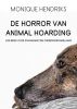 Monique  Hendriks ,De horror van animal hoarding
