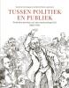 <b>Eveline  Koolhaas-Grosfeld, Marij  Leenders</b>,Tussen politiek & publiek