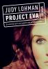 Judy  Lohman ,Project Eva