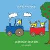 Eric van Gils ,Bep en Bas gaan naar boer jan