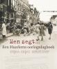 <b>Gerardus M.H.T.  Straathof</b>,Men zegt... Een Haarlems oorlogsdagboek 09|44 - 06|45
