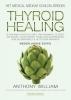 Anthony  William ,Thyroid Healing