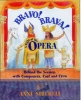 Siberell, Anne,Bravo! Brava! a Night at the Opera