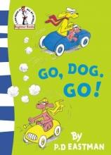 P. D. Eastman Go, Dog. Go!