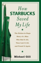 Gill, Michael Gates How Starbucks Saved My Life