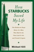 Gill, Michael Gates How Starbucks Saved My Life