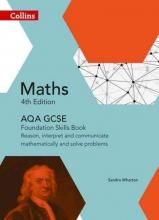 Sandra Wharton GCSE Maths AQA Foundation Reasoning and Problem Solving Skills Book