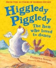 Simon, Francesca Higgledy Piggledy the Hen Who Loved to Dance