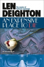 Len Deighton An Expensive Place to Die