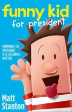 Stanton, Matt Funny Kid For President