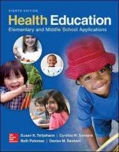 Susan K Telljohann,   Cynthia W. Symons,   Beth Pateman,   Denise M. Seabert Health Education: Elementary and Middle School Applications