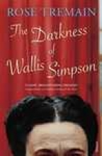 Tremain, Rose Darkness Of Wallis Simpson