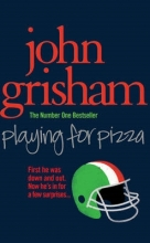 Grisham, John Playing for Pizza