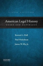 Hall, Kermit L.,   Finkelman, Paul,   Ely, James W., Jr. American Legal History