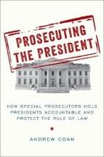 Coan, Andrew Prosecuting the President