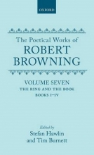 Robert Browning,   Stefan Hawlin,   T. A. J. Burnett The Poetical Works of Robert Browning: Volume VII. The Ring and the Book, Books I-IV