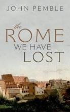 Pemble, John The Rome We Have Lost