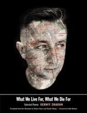 Serhiy Zhadan,   Virlana Tkacz,   Wanda Phipps What We Live For, What We Die For