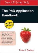 Peter J. Bentley The PhD Application Handbook, Revised edition