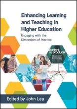 John Lea Enhancing Learning and Teaching in Higher Education: Engaging with the Dimensions of Practice