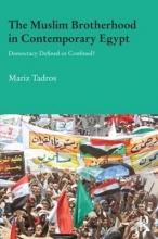 Mariz (American University in Cairo, Egypt) Tadros The Muslim Brotherhood in Contemporary Egypt