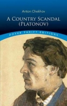 Chekhov, Anton A Country Scandal (Platonov)
