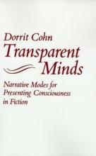 Cohn, Dorrit Transparent Minds - Narrative Modes for Presenting Consciousness in Fiction