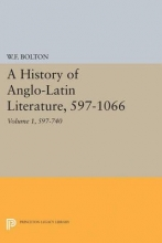 Bolton, Whitney History of Anglo-Latin Literature, 597-740