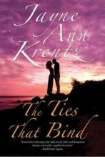 Krentz, Jayne Ann Ties That Bind: a Californian Romance