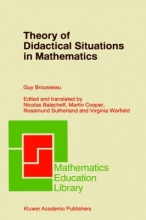 Guy Brousseau,   Nicolas Balacheff,   Martin Cooper,   Rosamund Sutherland Theory of Didactical Situations in Mathematics