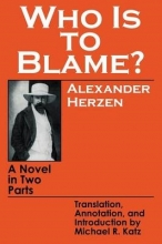 Herzen, Alexander Who Is to Blame?