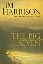 Harrison, Jim The Big Seven