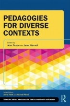 Alan (University of Victoria, Canada.) Pence,   Janet (Department for Children and Families, University of Worcester, UK) Harvell Pedagogies for Diverse Contexts