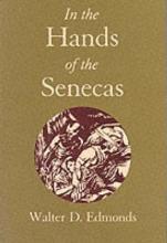 Edmonds, Walter D. In the Hands of the Senecas
