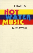 Bukowski, Charles Hot Water Music
