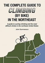 Summerson, Jon Complete Guide to Climbing (by Bike) in the Northeast