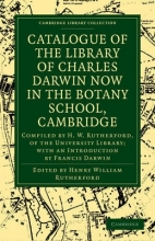 Henry William Rutherford Catalogue of the Library of Charles Darwin now in the Botany School, Cambridge