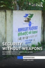 Wallace, M. S. Security Without Weapons