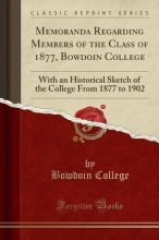 College, Bowdoin College, B: Memoranda Regarding Members of the Class of 1877