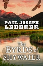 Lederer, Paul Joseph The Byrds of Shywater