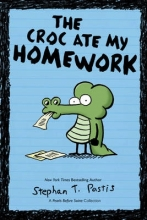 Pastis, Stephan T. The Croc Ate My Homework