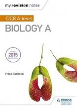 Frank Sochacki My Revision Notes: OCR A Level Biology A