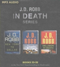 Robb, J. D. New York to Dallas Celebrity in Death Delusion in Death