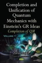 Zoran Majkic Completion & Unification of Quantum Mechanics with Einstein`s GR Ideas