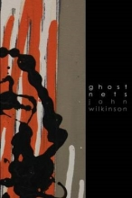 Wilkinson, John Ghost Nets