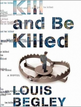 Begley, Louis Kill and Be Killed