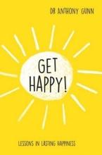 Gunn, Anthony, Dr. Get Happy!