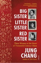 Jung Chang , Big Sister, Little Sister, Red Sister