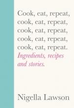 Nigella Lawson , Cook, Eat, Repeat
