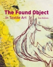 Holmes, Cas Found Object in Textile Art